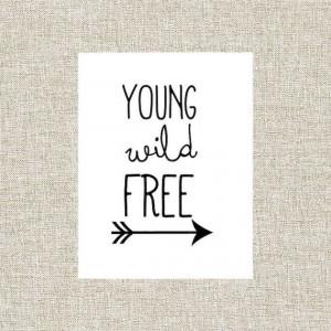 Wall Art, Wall Decor, Nursery Decor, Printable Quote, Young Wild Free ...