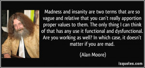 Madness and insanity are two terms that are so vague and relative that ...