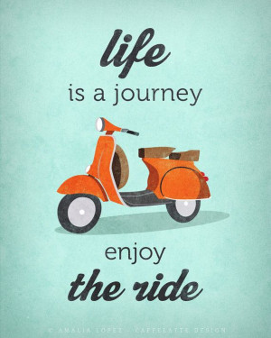 Scooters, Journey Quotes, Bike, Riding, Journey Enjoying, Quotes ...