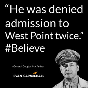 to West Point twice General Douglas MacArthur Believe