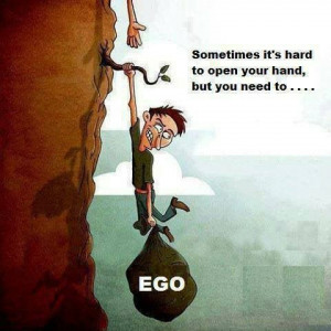 Let go of ego