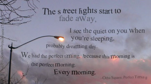 ... morning is the perfect morning orba square perfect timing love quotes