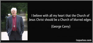 believe with all my heart that the Church of Jesus Christ should be ...
