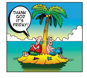 Cartoon: thank god its friday (medium) by toons tagged tgif,desert ...