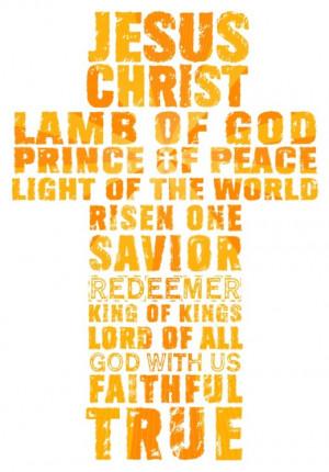 Jesus Christ, Lamb of God, Prince of PeaceLight of the World, Risen ...