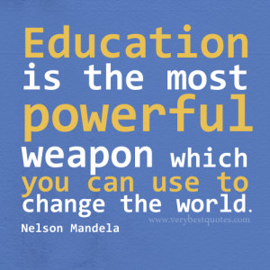 ... is the most powerful weapon, Nelson Mandela quotes, education quotes