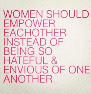 Hate Women, Women Hate, Fellow Women, Couldn T Agre, Woman Respect, Be ...