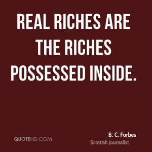 Real riches are the riches possessed inside.