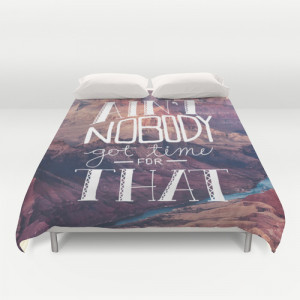 Oddly Placed Quotes 1 : Ain't Nobody Got Time for That Duvet Cover