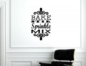 Bake stir sprinkle mix - Vinyl wall decals quotes sayings words On ...