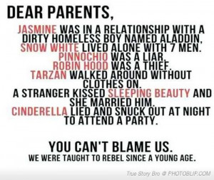 Disney taught us to rebel at a young age :)