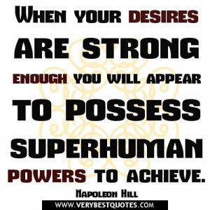 Power quotes desire quotes when your desires are strong enough you ...