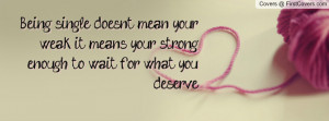 being single doesnt mean your weak , Pictures , it means your strong ...