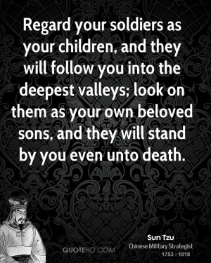 sun-tzu-sun-tzu-regard-your-soldiers-as-your-children-and-they-will ...