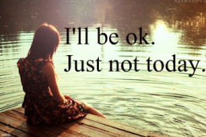Grief: I'll Be Okay. Just Not Today.