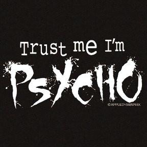 ... trust me i m psycho funny youth sweatshirt trust me i m psycho funny