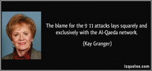 ... lays squarely and exclusively with the Al-Qaeda network. - Kay Granger