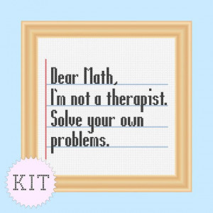 KIT Cross Stitch Funny quote Dear Math by DisorderlyStitches