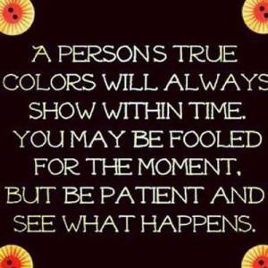 True Colors Quotes A persons true colors