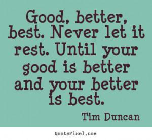Tim Duncan Quotes Good...