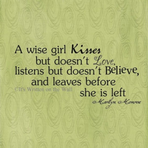 Quotes About Love: A Wise Girl Kisses But Does Not Love A Smart Quotes ...