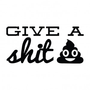Give A Shit - Office Quote Wall Decals