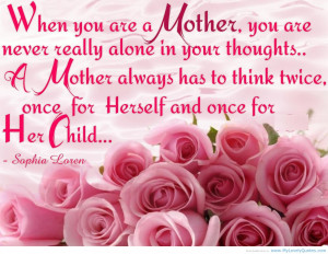 Proud Mother Quotes For Daughters When you are a mother,