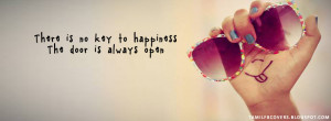 ... is no key to happiness, the door is always open - Life quote FB Cover