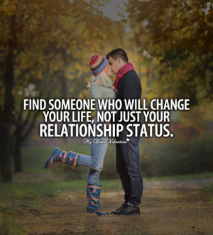 Find someone who will change you life - Sayings with Images