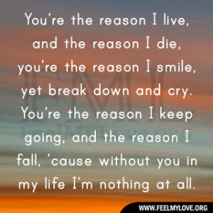 You're-the-reason-I-live-and-the-reason-I-die.jpg
