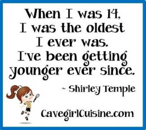 Shirley Temple quote.