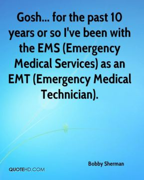 ... EMS (Emergency Medical Services) as an EMT (Emergency Medical