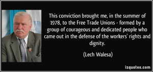 conviction brought me, in the summer of 1978, to the Free Trade Unions ...