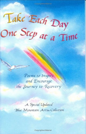 Take Each Day One Step at a Time: Poems to Inspire and Encourage the ...