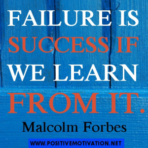 Success quotes - Failure is success if we learn from it. Malcolm ...