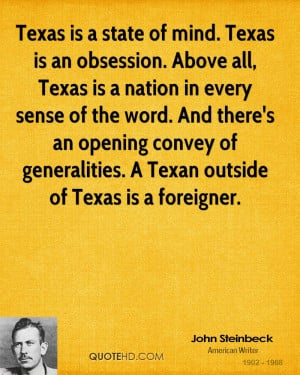 Texas is a state of mind. Texas is an obsession. Above all, Texas is a ...