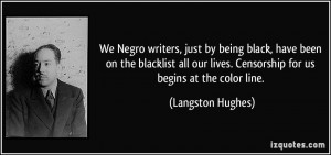 We Negro writers, just by being black, have been on the blacklist all ...
