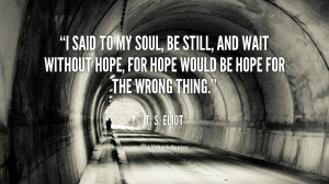 quote-T.-S.-Eliot-i-said-to-my-soul-be-still-110434_1.png