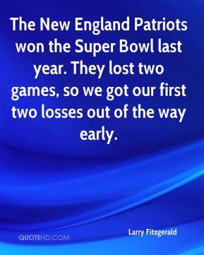 Larry Fitzgerald - The New England Patriots won the Super Bowl last ...