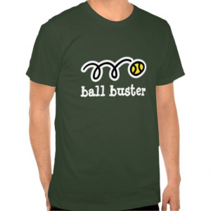 Tennis wear with funny quotes | Ball buster Tshirt