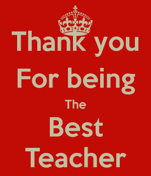For Being The Best Teacher