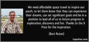 We need affordable space travel to inspire our youth, to let them know ...