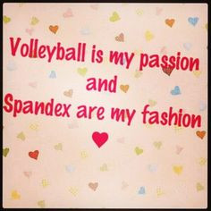 volleyball is passion and spandex r my fashion d volleyball volleybal ...