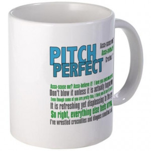 Cappella Gifts > A Cappella Coffee Mugs > Pitch Perfect Quotes Mug