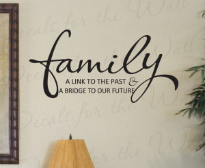 Decal Sticker Quote Vinyl Art Lettering Family Bridge to our Future ...