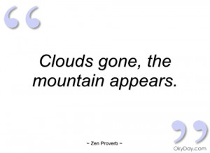 clouds gone zen proverb