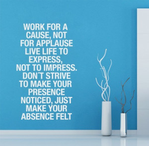 Work for a Cause, Nor for Applause text wall decal sticker