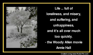 Life ... full of loneliness , and misery ,