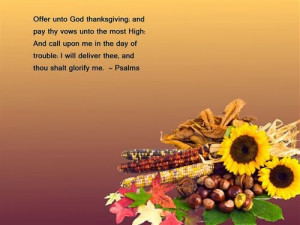 Offer unto God Thanksgiving; and pay thy vows unto the most High: And ...