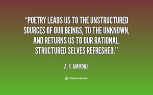 quote-A.-R.-Ammons-poetry-leads-us-to-the-unstructured-sources-114639 ...